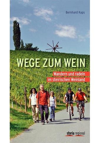 Buch »Wege zum Wein / Bernhard Kaps« kaufen