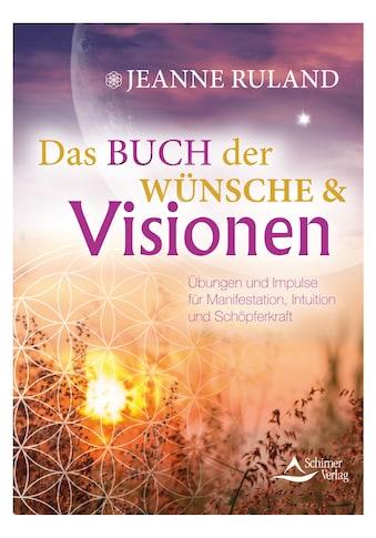 Buch »Das Buch der Wünsche & Visionen / Jeanne Ruland« kaufen