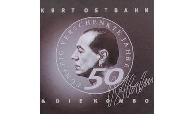 Musik-CD »50 VERSCHENKTE JAHRE IM DI / Ostbahn,Kurt & Die Kombo« kaufen