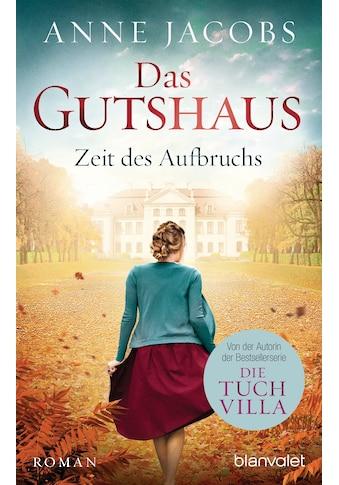 Buch »Das Gutshaus - Zeit des Aufbruchs / Anne Jacobs« kaufen