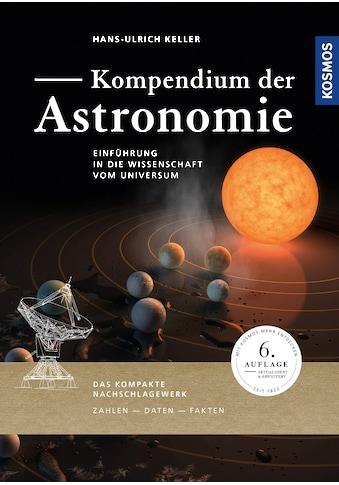 Buch »Kompendium der Astronomie / Hans-Ulrich Keller« kaufen