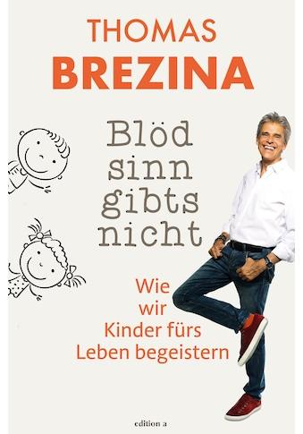 Buch »Blödsinn gibts nicht / Brezina Thomas« kaufen