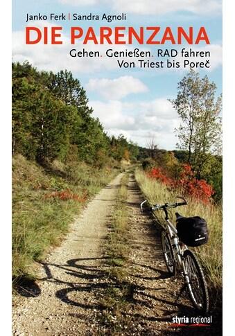 Buch »Die Parenzana / Sandra Agnoli, Janko Ferk« kaufen