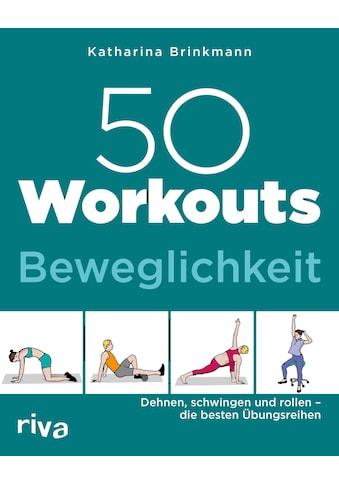 Buch »50 Workouts - Beweglichkeit / Katharina Brinkmann« kaufen