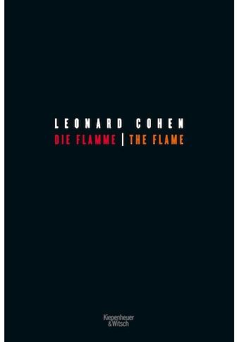 Buch »Die Flamme - The Flame / Leonard Cohen, Nora Bossong, Nicolai Kobus, Simone... kaufen