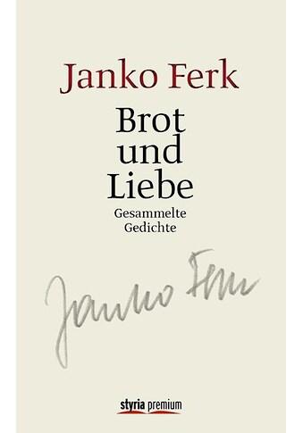 Buch »Brot und Liebe / Janko Ferk« kaufen