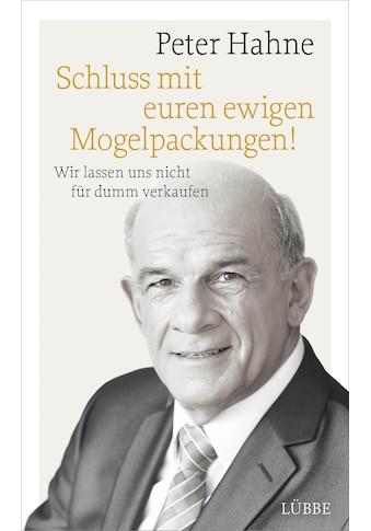 Buch »Schluss mit euren ewigen Mogelpackungen! / Peter Hahne« kaufen