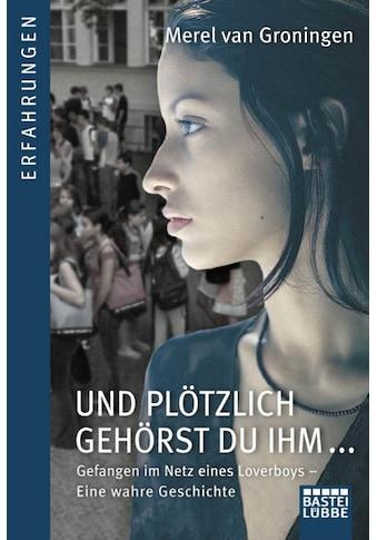 Buch »Und plötzlich gehörst du ihm / Merel van Groningen, Axel Plantiko« kaufen