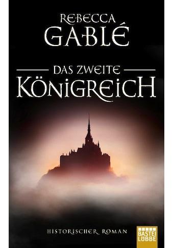Buch »Das zweite Königreich / Rebecca Gablé« kaufen