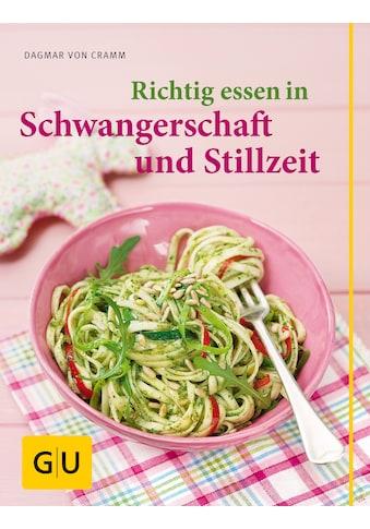 Buch »Richtig essen in Schwangerschaft und Stillzeit / Dagmar von Cramm« kaufen