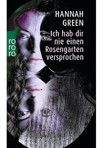 Buch »Ich hab dir nie einen Rosengarten versprochen / Hannah Green, Jürgen Hilke,... kaufen
