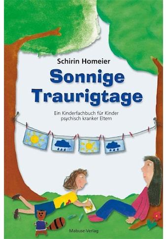 Buch »Sonnige Traurigtage / Schirin Homeier« kaufen