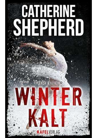 Buch »Winterkalt: Thriller / Catherine Shepherd« kaufen