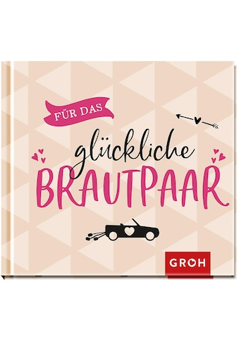 Buch »Für das glückliche Brautpaar / Groh Redaktionsteam« kaufen