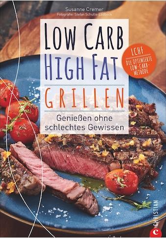Buch »Low Carb High Fat. Grillen / Susanne Cremer, Stefan Schulte-Ladbeck« kaufen