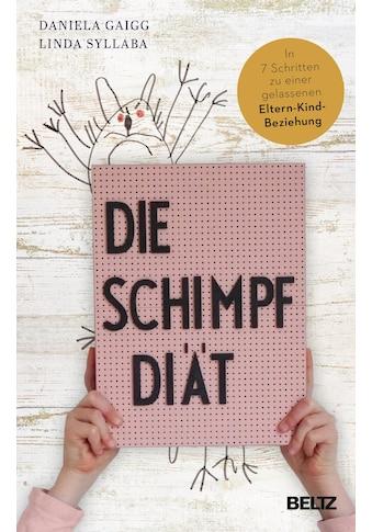 Buch »Die Schimpf-Diät / Daniela Gaigg, Linda Syllaba« kaufen