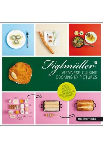 Buch »Figlmüller - Viennese Cuisine / Hans Figlmüller, Thomas Figlmüller« kaufen