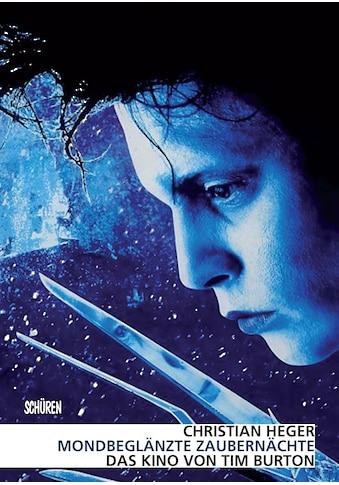 Buch »Mondbeglänzte Zaubernächte Das Kino von Tim Burton / Christian Heger« kaufen