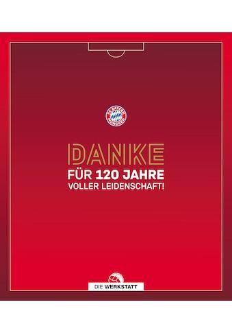 Buch »Danke für 120 Jahre voller Leidenschaft / FC Bayern München AG« kaufen