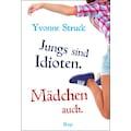 Buch »Jungs sind Idioten. Mädchen auch. / Yvonne Struck, Carolin Dendorfer«