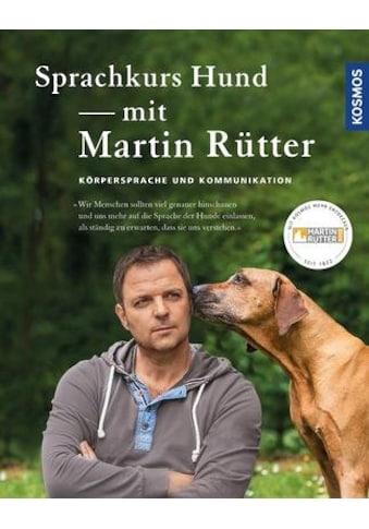 Buch »Sprachkurs Hund mit Martin Rütter / Martin Rütter, Andrea Buisman« kaufen