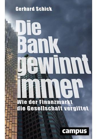 Buch »Die Bank gewinnt immer / Gerhard Schick« kaufen