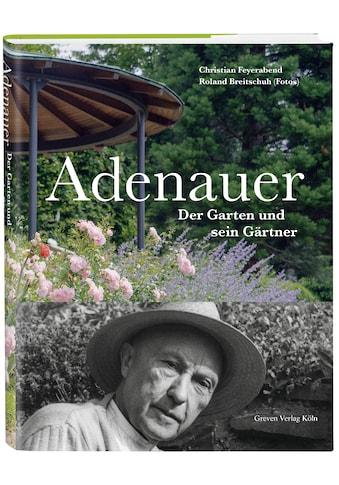 Buch »Adenauer / Christian Feyerabend, Roland Breitschuh, Stiftung Bundeskanzler-Adenauer-Haus« kaufen