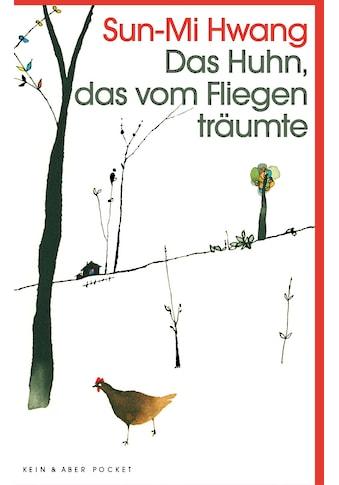 Buch »Das Huhn, das vom Fliegen träumte / Sun-Mi Hwang, Simone Jakob« kaufen