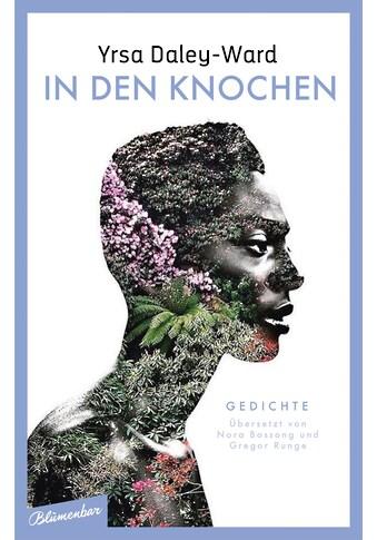Buch »In den Knochen / Yrsa Daley-Ward, Nora Bossong, Gregor Runge« kaufen