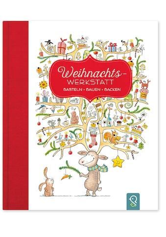 Buch »Weihnachts-Werkstatt / Hannah Kastenhuber, Charlotte Wagner, Sonja Gagel, Jens... kaufen