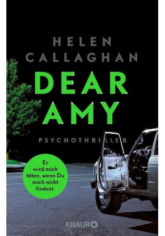 Buch »DEAR AMY - Er wird mich töten, wenn Du mich nicht findest / Helen Callaghan, Heike Reissig« kaufen