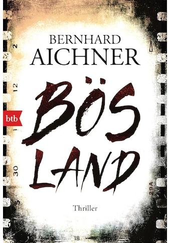 Buch »Bösland / Bernhard Aichner« kaufen