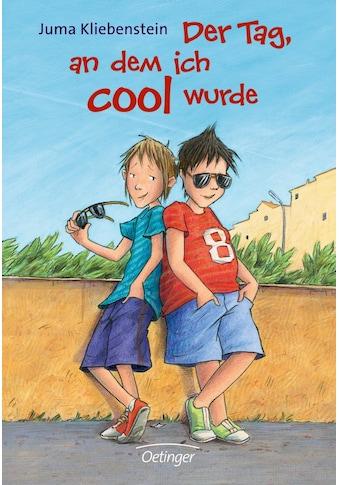Buch »Der Tag, an dem ich cool wurde / Juma Kliebenstein, Alexander Bux« kaufen