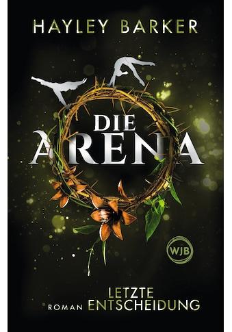 Buch »Die Arena: Letzte Entscheidung / Hayley Barker, Christiane Steen« kaufen