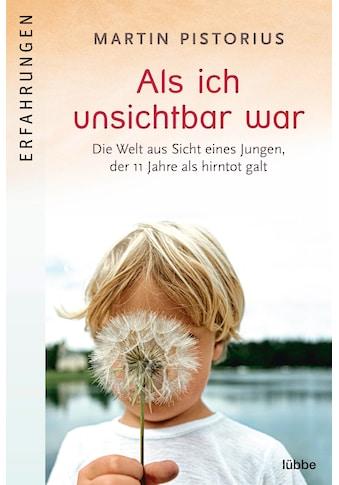 Buch »Als ich unsichtbar war / Martin Pistorius, Axel Plantiko« kaufen