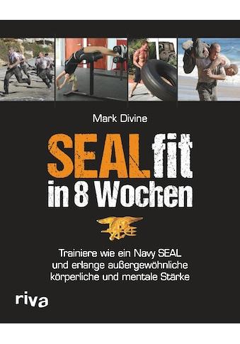 Buch »SEALfit in 8 Wochen / Mark Divine« kaufen