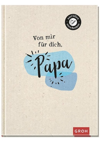 Buch »Von mir für dich, Papa / Groh Kreativteam« kaufen