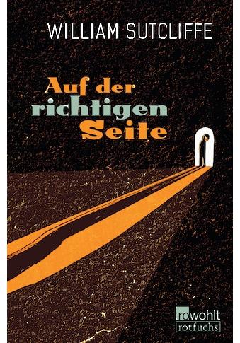 Buch »Auf der richtigen Seite / William Sutcliffe, Christiane Steen« kaufen