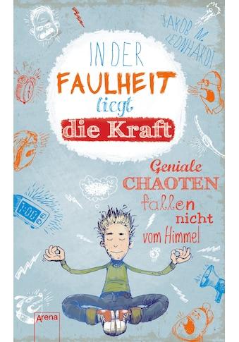 Buch »In der Faulheit liegt die Kraft / Jakob M. Leonhardt, Fréderic Bertrand« kaufen