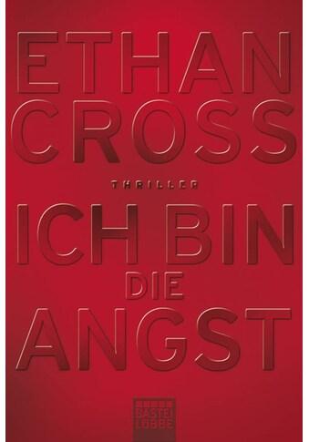 Buch »Ich bin die Angst / Ethan Cross« kaufen