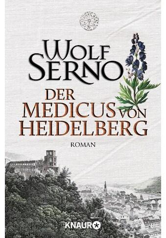 Buch Der Medicus von Heidelberg / Wolf Serno kaufen