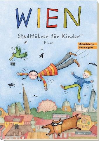 Buch »Wien. Stadtführer für Kinder / Brigitta Höpler, Alexander Potyka, Sibylle Vogel« kaufen