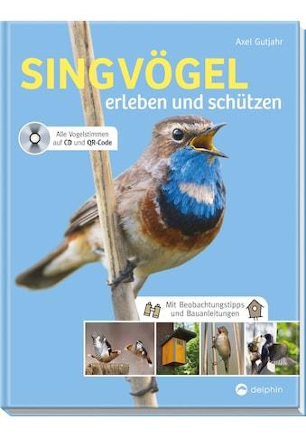 Buch »Singvögel erleben und schützen / Axel Gutjahr« kaufen