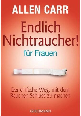 Buch »Endlich Nichtraucher - für Frauen / Allen Carr, Renate Weinberger« kaufen