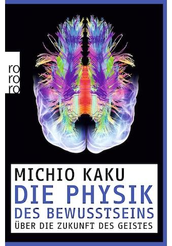 Buch »Die Physik des Bewusstseins / Michio Kaku, Monika Niehaus« kaufen