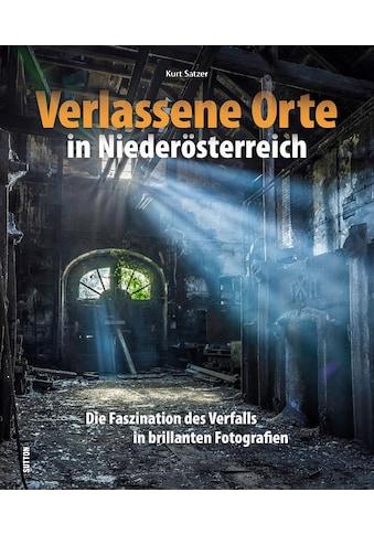 Buch »Verlassene Orte in Niederösterreich / Kurt Satzer« kaufen