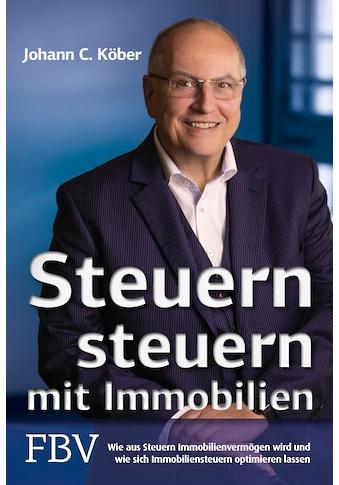 Buch »Steuern steuern mit Immobilien / Johann C. Köber« kaufen