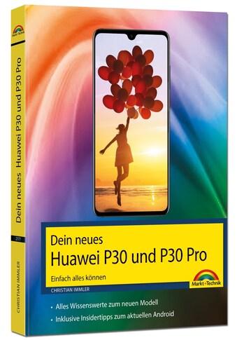 Buch »Dein neues Huawei P30 und P30 Pro Smartphone - Einfach alles können / Christian Immler« kaufen