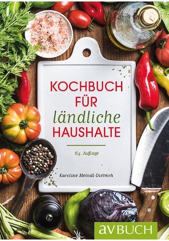 Buch »Kochbuch für ländliche Haushalte / Karoline Meindl-Dietrich« kaufen