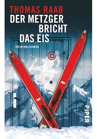 Buch »Der Metzger bricht das Eis / Thomas Raab« kaufen
